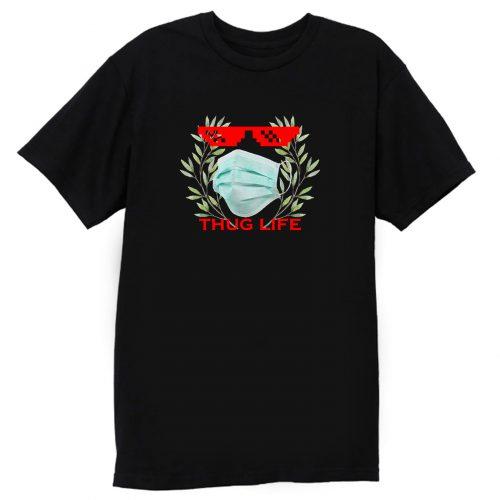 Thug Life Quarantine T Shirt