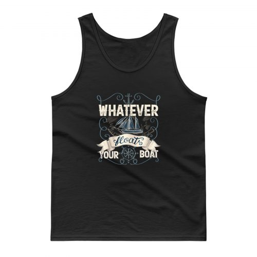 Whatever Floats Your Boat Tank Top