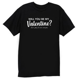 Will You Be My Valentine T Shirt