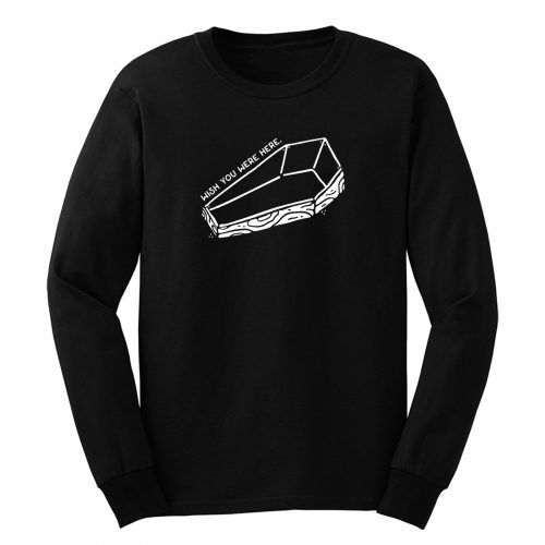Wish You Were Here Coffin Long Sleeve