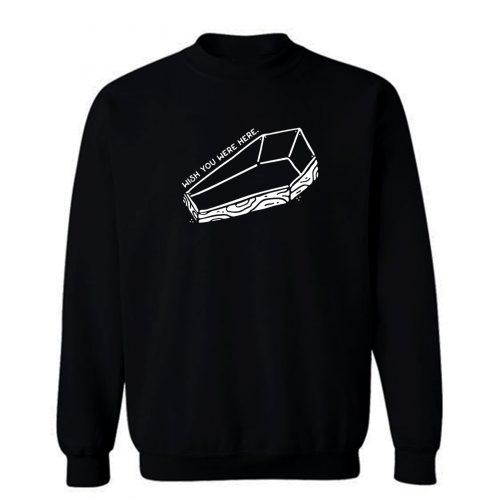Wish You Were Here Coffin Sweatshirt