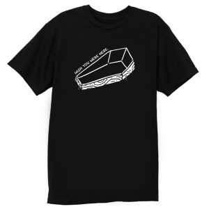 Wish You Were Here Coffin T Shirt