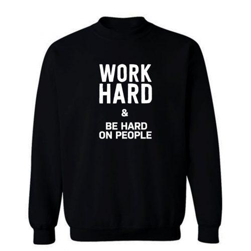 Working Hard Sweatshirt