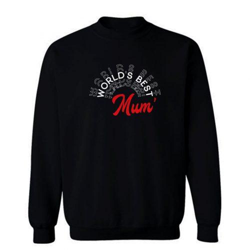 Worlds Best Mum Sweatshirt
