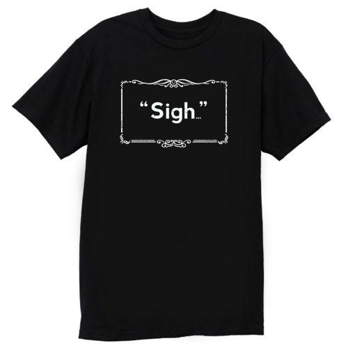A General Sense Of Ennui T Shirt