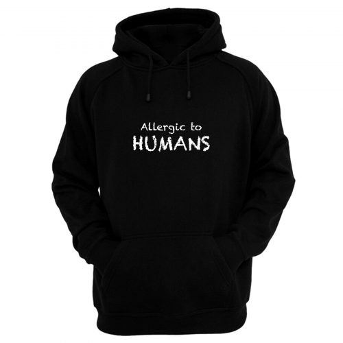 Allergic To Humans Hoodie