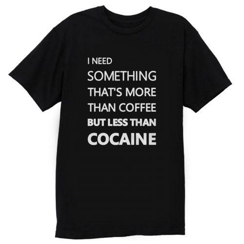 Cocaine Coffee Joke T Shirt