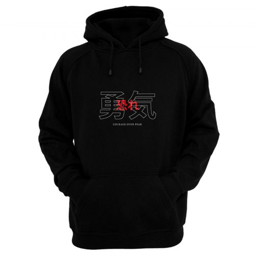 Courage Over Fear Hoodie