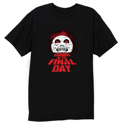 Dawn Of The Final Day T Shirt
