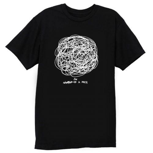 Im A Mess T Shirt