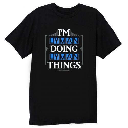 Im Lyman Doing Things T Shirt