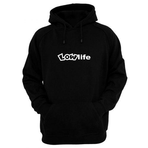 Low Life Hoodie