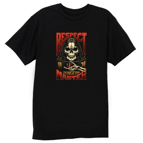 Respect The Dungeon Master T Shirt
