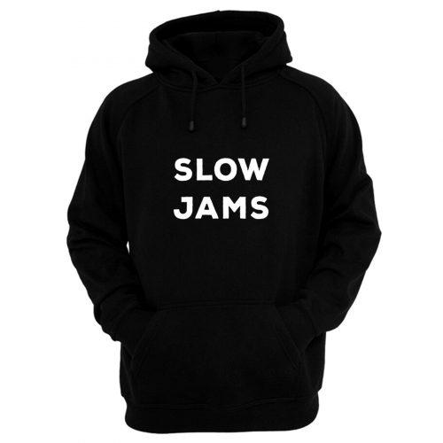 Slow Jams Hoodie