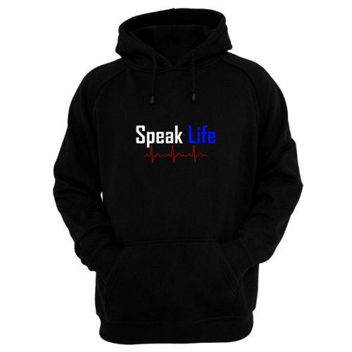 Speak Life Hoodie