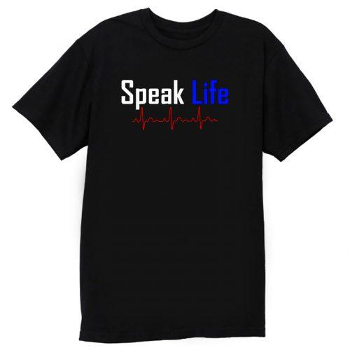 Speak Life T Shirt