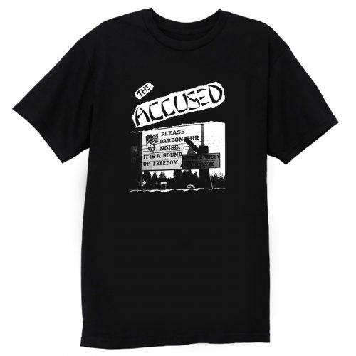 The Accused Please Pardon Our Noise T Shirt