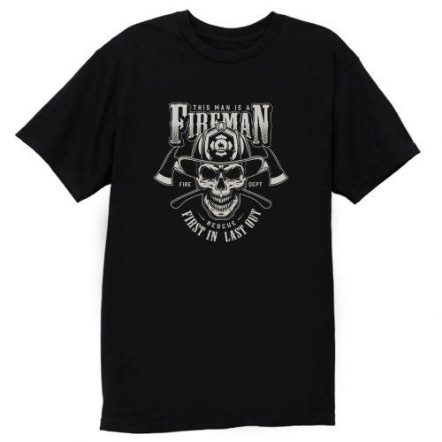 This Man Is A Fireman T Shirt