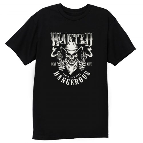 Wanted Dead Or Alive T Shirt