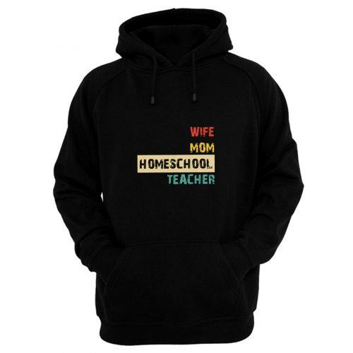 Wife Mom Homeschool Teacher Mothers Day Hoodie