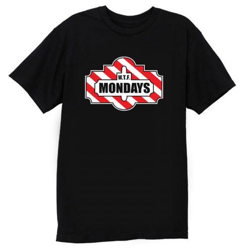 Wtf Mondays T Shirt