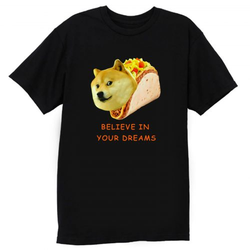 Your Dog Dreams T Shirt